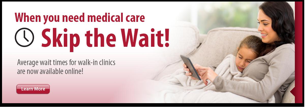 Walk in clinic wait times online