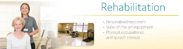 Click here to learn more about our rehabilitation services.