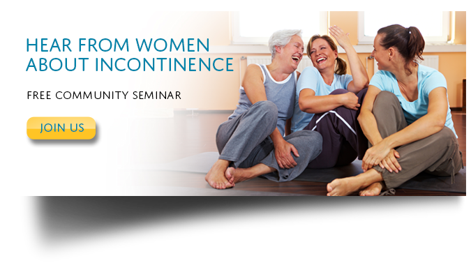 Click here to register online for a free seminar about incontinence.
