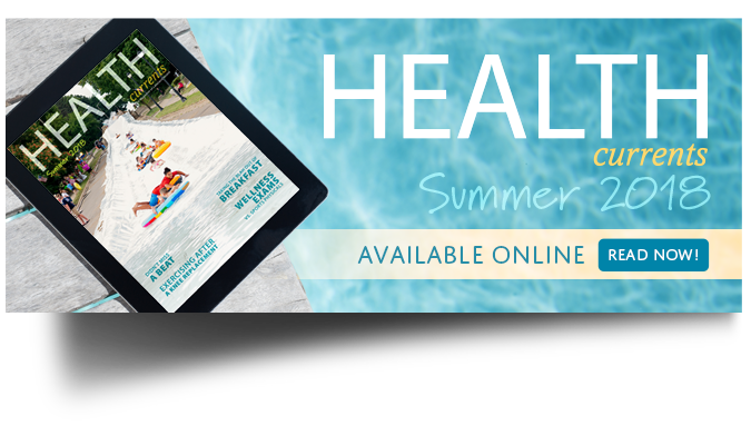 HealthCurrents Summer 2018 is Now Available