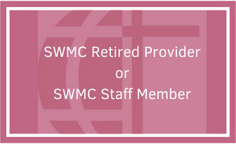 SWMC Retired Provider or SWMC Staff Member